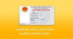 5 bước đơn giản để đăng ký làm thẻ căn cước công dân trực tuyến tại nhà