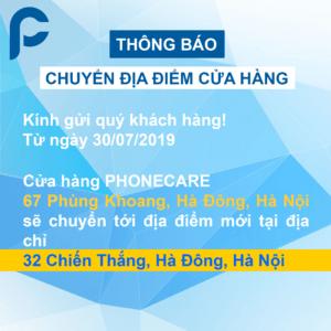 [Thông báo] Cửa hàng PHONECARE 67 Phùng Khoang, Hà Đông, Hà Nội chuyển địa điểm kinh doanh